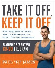 Take It Off, Keep It Off: How I Went from Fat to Fit . . . and You Can Too--Saf