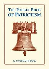 The Pocket Book of Patriotism by Jonathan Foreman (, Hardcover) Brand New