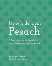 Helen's Delicious Pesach : 8 Days of Recipes for Breakfasts, Mains, Side...