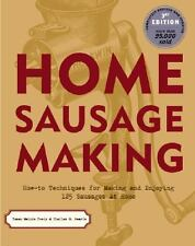 Home Sausage Making : How-to Techniques for Making and Enjoying 100 Sausages...