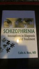 Schizophrenia : Innovations in Diagnosis and Treatment by Colin A. Ross...