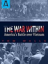 The War Within : America's Battle over Vietnam by Tom Wells (2016, Paperback)