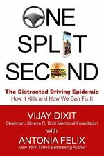 One Split Second : The Distracted Driving Epidemic - How It Kills and How We...