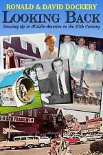 Looking Back : Growing up in Middle-America in the 20th Century by David...