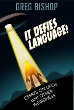 It Defies Language! : Essays on UFOs and Other Weirdness (2016, Paperback)