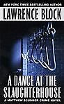 A Dance at the Slaughterhouse (Matthew Scudder Mysteries), Lawrence Block, Good