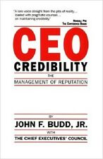 Ceo Credibility: The Management of Reputation by Budd, John F., Jr.