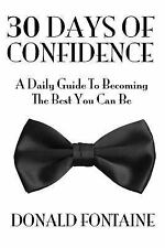 30 Days of Confidence : A Daily Guide to Becoming the Best You Can Be by...