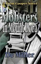 In Mount Dora: Mobsters in Mount Dora by De Miller (2016, Paperback)