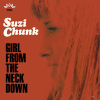 SUZI CHUNK Girl From The Neck Down 180g vinyl LP NEW/UNPLAYED Groovy Uncle