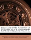 Bullen and Leake's Precedents of Pleadings With Notes and Rules... 9781278842387