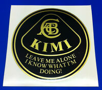 KIMI RAIKKONEN Leave me alone I know what I'm doing LOTUS F1 Sticker, Decal x1