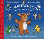 The Gruffalo's Child Song and Other Songs, Donaldson, Julia, Excellent Book