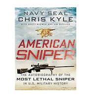 American Sniper: The Autobiography of the Most Lethal Sniper in U.S. Military H