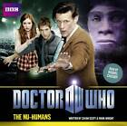 DOCTOR WHO - THE NU-HUMANS - NEW BBC CD AUDIO BOOK - READ BY RAQUEL CASSIDY