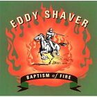 EDDY SHAVER BAPTISM OF FIRE CD BILLY JOE SHAVER RARE OUT OF PRINT