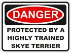 1x DANGER PROTECTED BY SKYE TERRIER WARNING FUNNY STICKER DOG PET Aufkleber