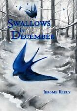 Swallows in December by Jerome Kiely (Paperback, 2005)