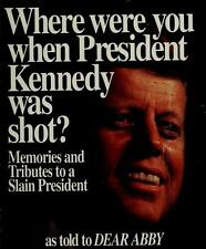 Where Were You When President Kennedy Was Shot?: Memories and Tributes to a...