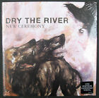 "DRY THE RIVER 7"" New Ceremony Record Store Day 500 MADE Vinyl Gatefold RSD Ltd."