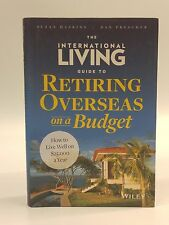 The International Living Guide to Retiring Overseas on a Budget-Haskins-Financ..