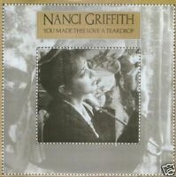 "NANCI GRIFFITH you made this love a teardrop 7"" PS EX/EX uk"