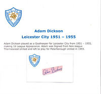 ADAM DICKSON LEICESTER CITY 1951-1955 RARE ORIGINAL HAND SIGNED CARD. VERY GOOD
