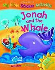 Jonah and the Whale (My Bible Sticker Activity), Vic Parker, New Book