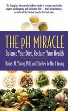 The pH Miracle : Balance Your Diet, Reclaim Your Health by Shelley Redford...