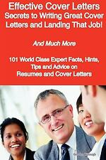 Effective Cover Letters - Secrets to Writing Great Cover Letters and Landing Th