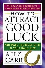 How to Attract Good Luck: And Make the Most of It in Your Daily Life (Tarcher Su
