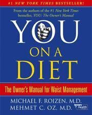 You - On a Diet : The Owner's Manual for Waist Management Dr Oz & Dr. Roizen