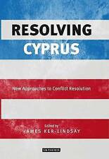 Resolving Cyprus: New Approaches to Conflict Resolution, James Ker-Lindsay, Good