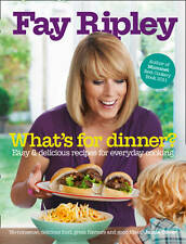 What's for Dinner?: Easy and Delicious Recipes for Everyday Cooking by Fay...