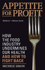 Appetite for Profit : How the Food Industry Undermines Our Health