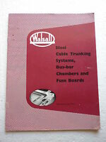 WALSALL STEEL CABLE TRUNKING SYSTEMS BUS-BAR CHAMBERS FUSEBOARDS CATALOGUE