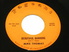 Mike Thomas 45 RARE PRIVATE EARLY ROCK on PAGEANT HEAR