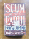 SCUM OF THE EARTH by Arthur Koestler - 1st/5th 1941 HCDJ -darkness at noon -WWII