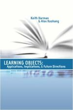 Learning Objects 4: Applications, Implications, & Future Directions, Keith Harma