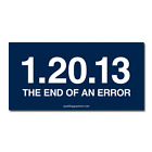 1.20.13 THE END OF AN ERROR Bumper Sticker Decal 2012 GOP anti-obama