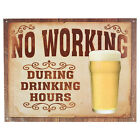 No Working During Drinking Hours Metal Bar Sign - Home Pub Funny Beer Decoration