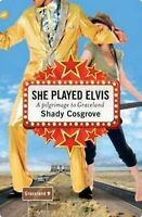 NEW She Played Elvis By Shady Cosgrove Paperback Free Shipping