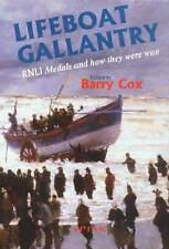 Lifeboat Gallantry: The Complete Record of Royal National Lifeboat Institution G