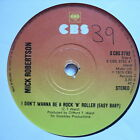 """MICK ROBERTSON - I Don't Wanna Be A Rock n Roller - Ex Con 7"""" Single CBS 3792"""