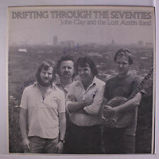 JOHN CLAY & LOST AUSTIN BAND: Drifting Through The Seventies LP (Autographed oc