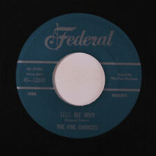 FIVE CHANCES: Tell Me Why / My Days Are Blue 45 (repro) Vocal Groups