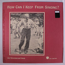JOHN MCCUTCHEON: How Can I Keep From Singing? LP (small toc, braille tags on co