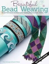 Beautiful Bead Weaving: Simple Techniques and Patterns for Creating Stunning...