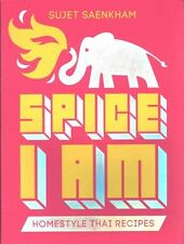 Spice I am: Home Style Thai Recipes by Sujet Saenkham (Paperback, 2015)