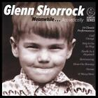 GLENN SHORROCK - MEANWHILE... ACOUSTICALLY CD ( LITTLE RIVER BAND/AXIOM ) *NEW*